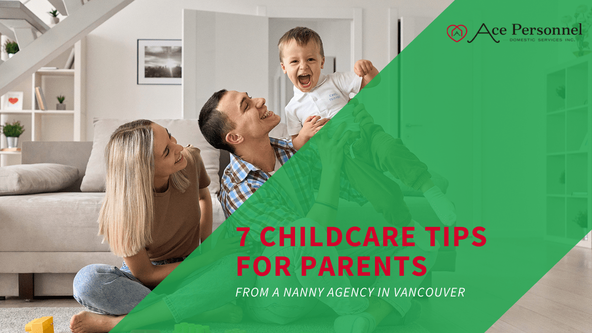 7 Childcare Tips - Nanny Vancouver